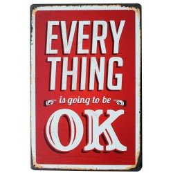Everything Is Going To Be OK - metal poster - sign